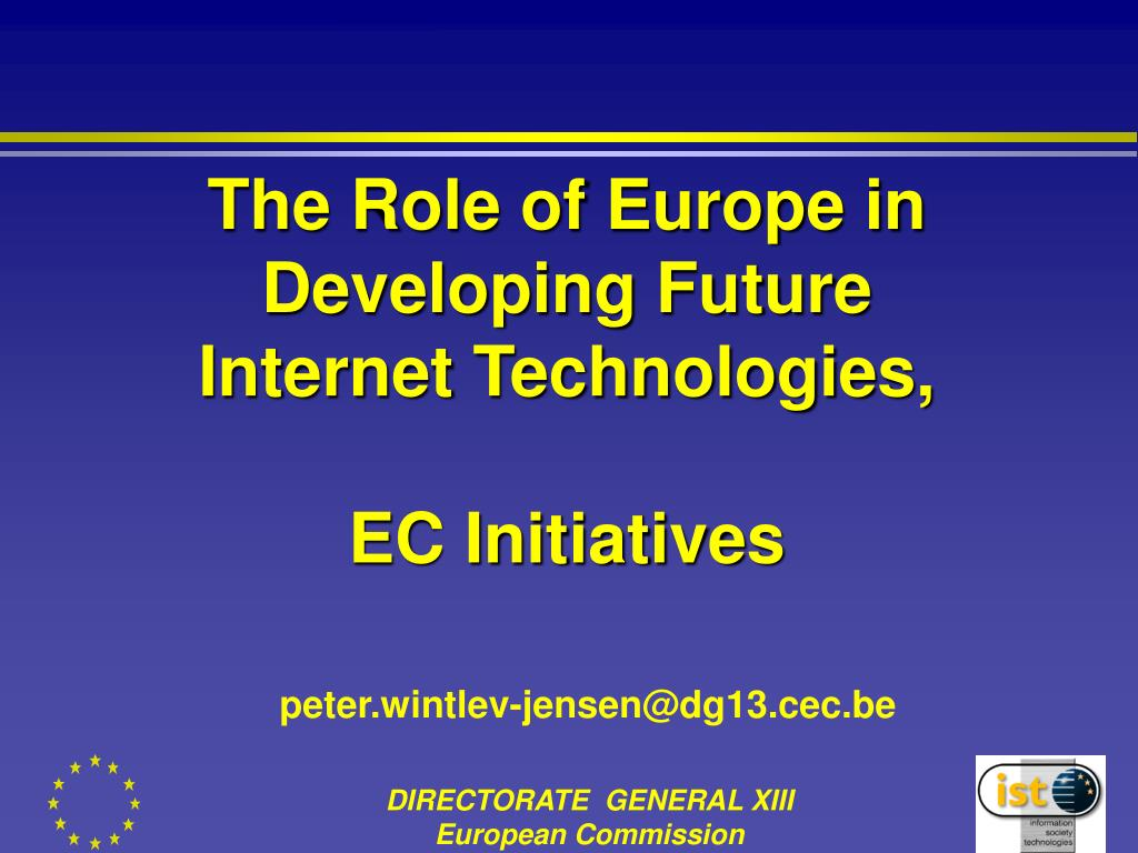 the role of europe in developing future internet technologies ec initiatives l.