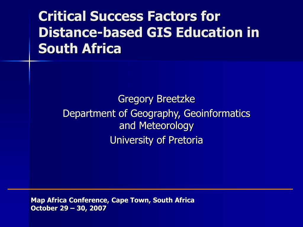 critical success factors for distance based gis education in south africa l.