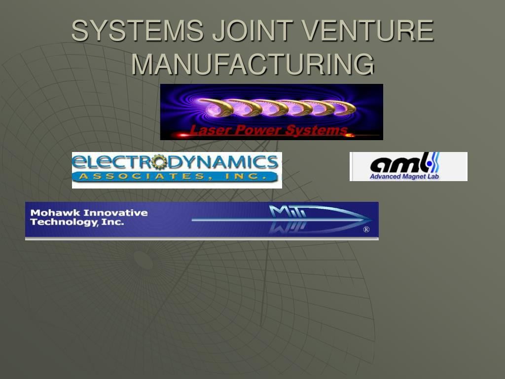 SYSTEMS JOINT VENTURE MANUFACTURING