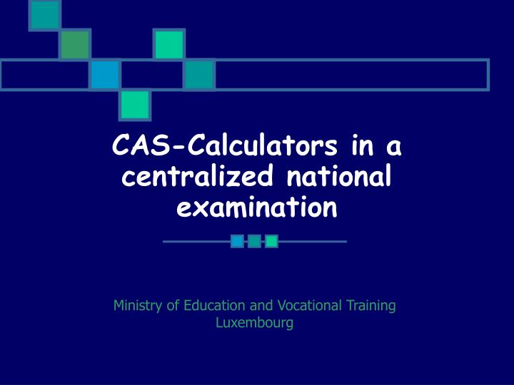 cas calculators in a centralized national examination n.