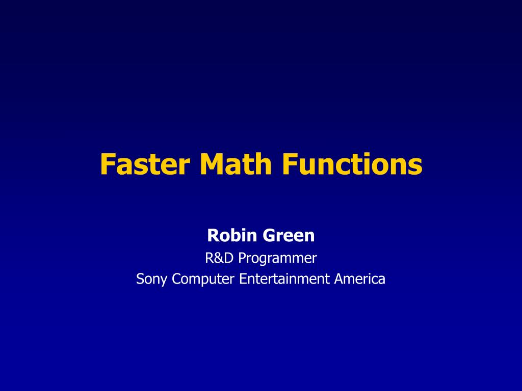 faster math functions l.