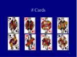 8 cards73
