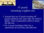 81 pearls including a lighter one