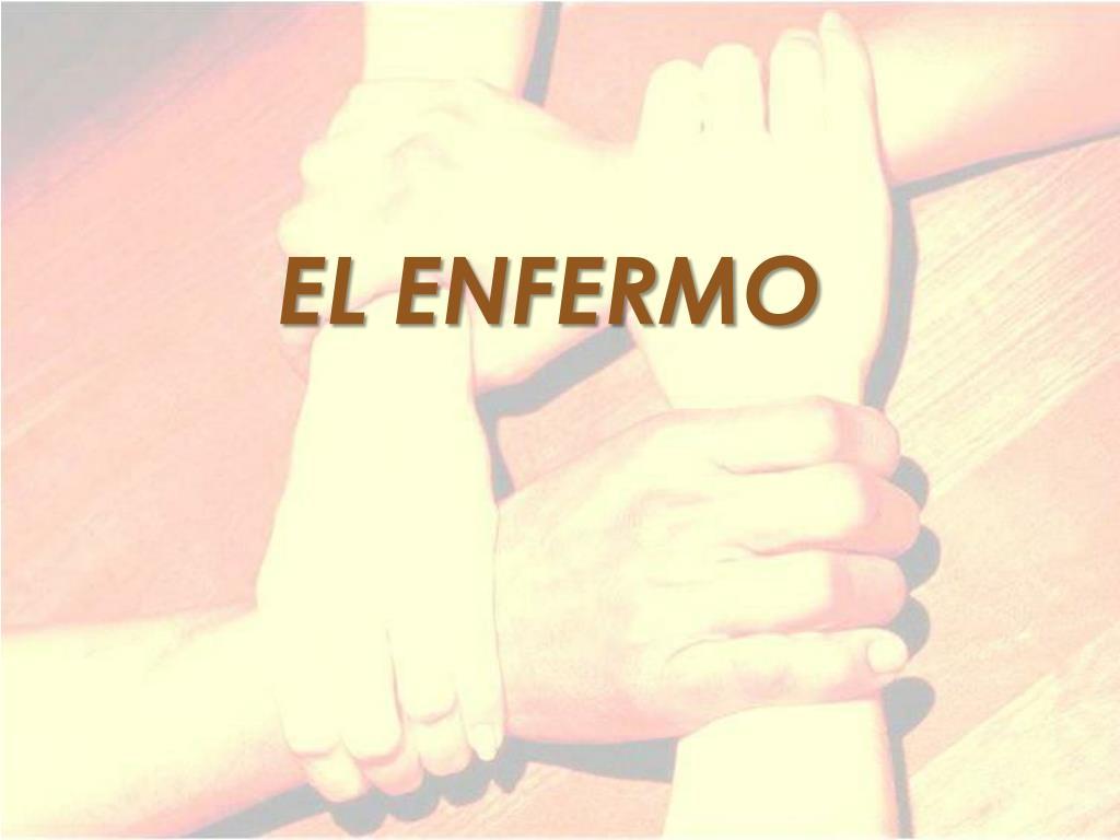EL ENFERMO
