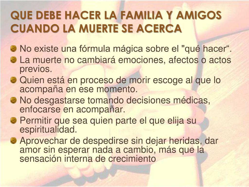 QUE DEBE HACER LA FAMILIA Y AMIGOS CUANDO LA MUERTE SE ACERCA