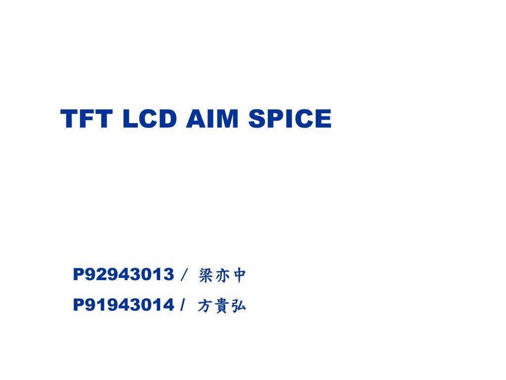 TFT LCD AIM SPICE