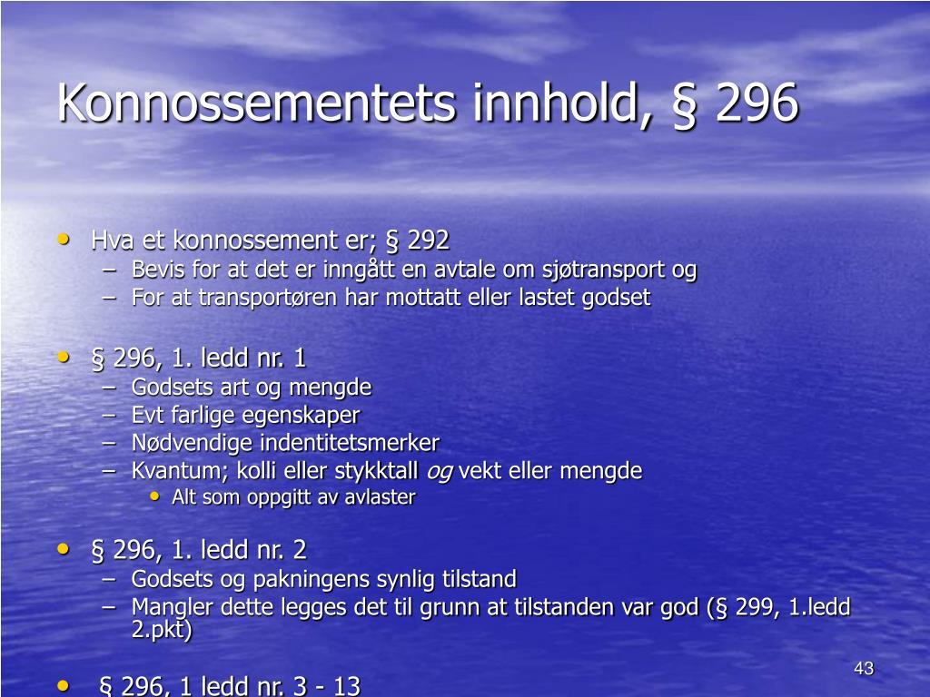 Konnossementets innhold, § 296