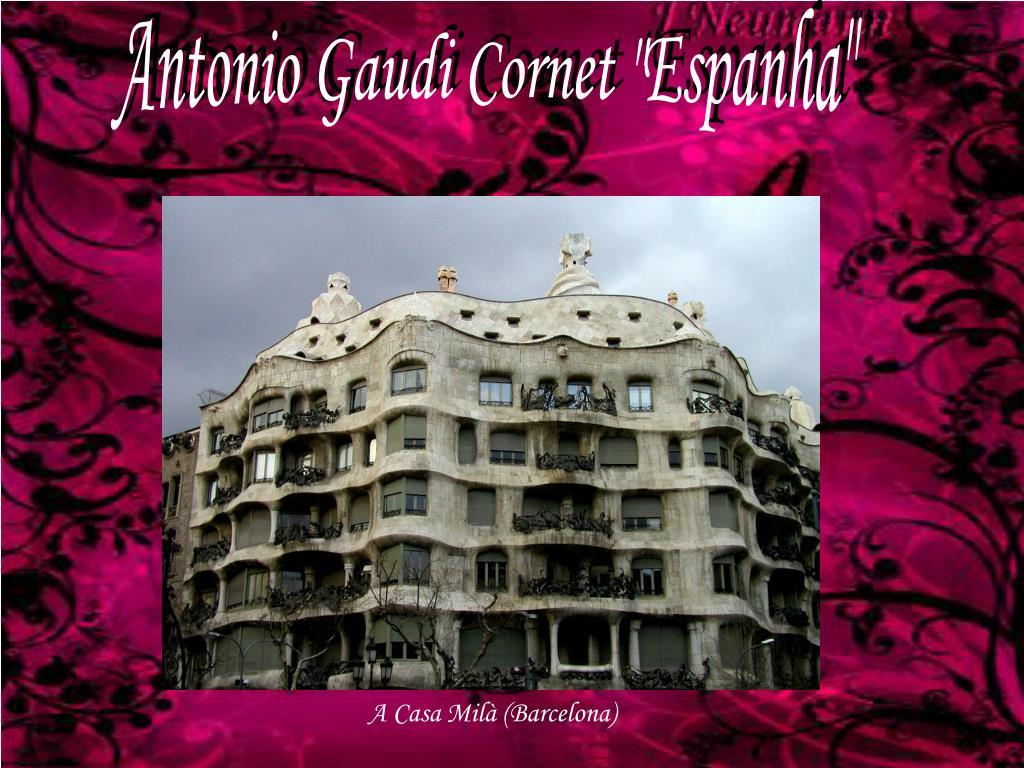 """Antonio Gaudi Cornet """"Espanha"""""""