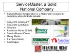 servicemaster a solid national company