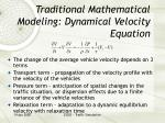 traditional mathematical modeling dynamical velocity equation