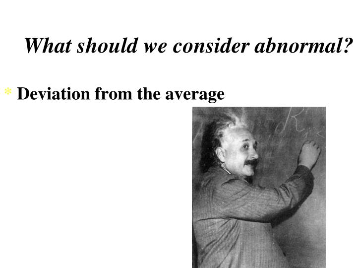 What should we consider abnormal