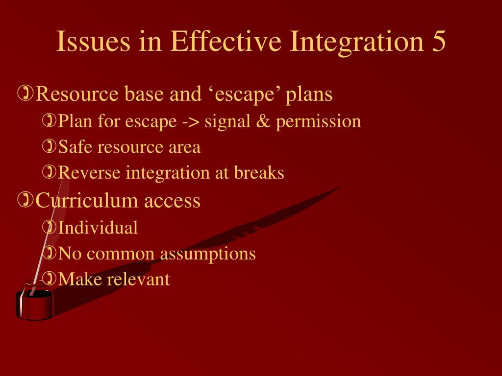 Issues in Effective Integration 5