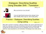 dialogues describing qualities using shoulder shift translation