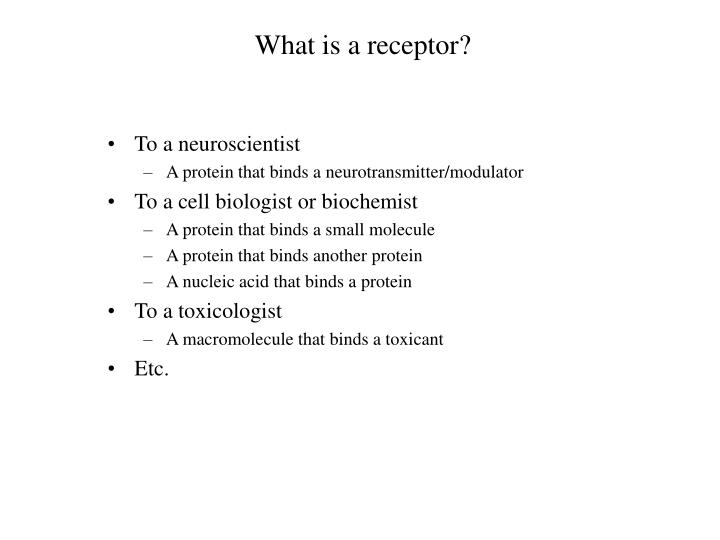 What is a receptor