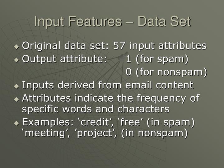 Input features data set