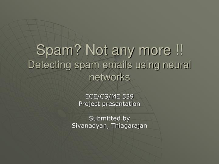 Spam not any more detecting spam emails using neural networks