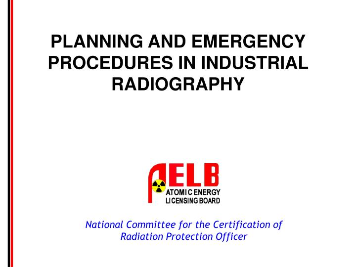 planning and emergency procedures in industrial radiography n.