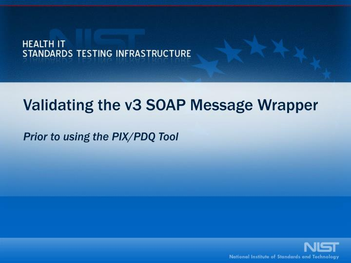 Validating the v3 SOAP Message Wrapper