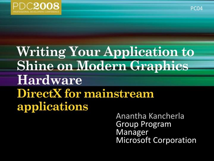 writing your application to shine on modern graphics hardware directx for mainstream applications n.