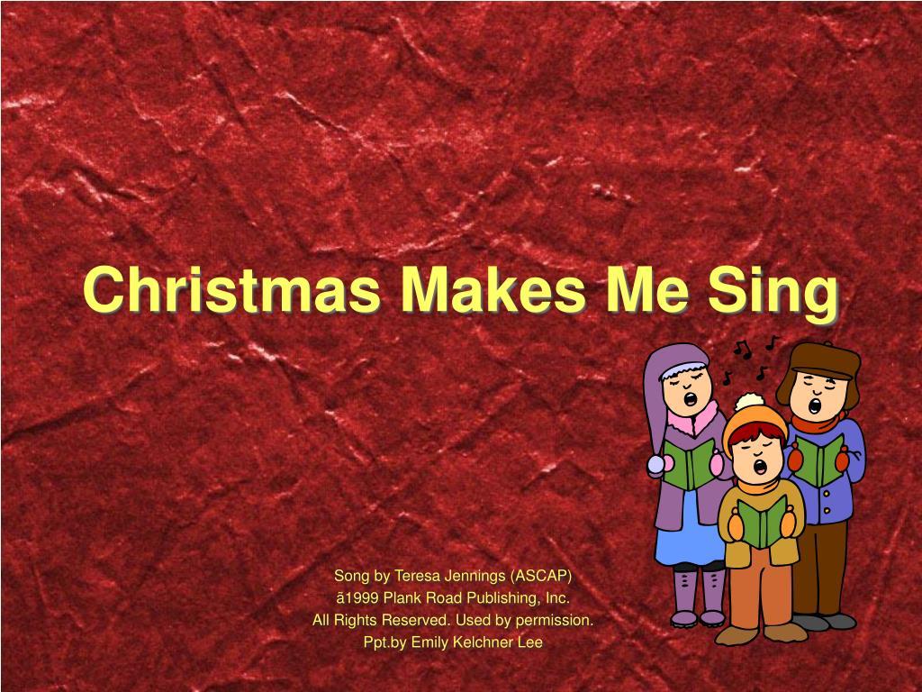 christmas makes me sing l.