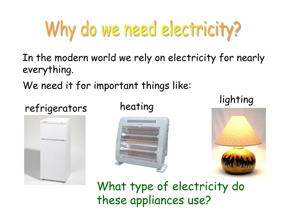 Why do we need electricity?