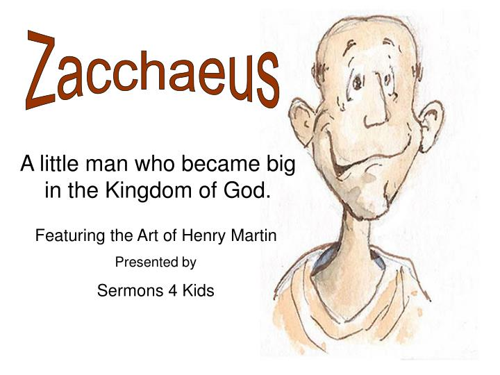 A little man who became big in the kingdom of god