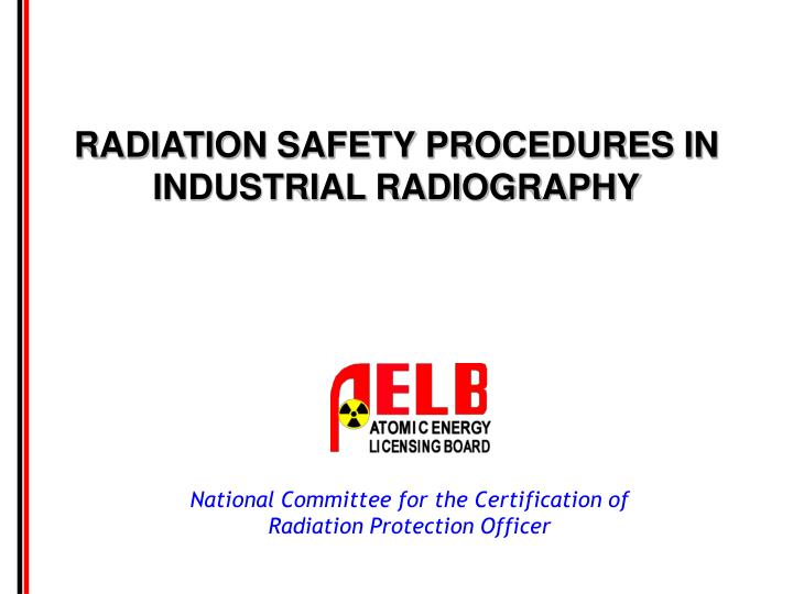 radiation safety procedures in industrial radiography n.