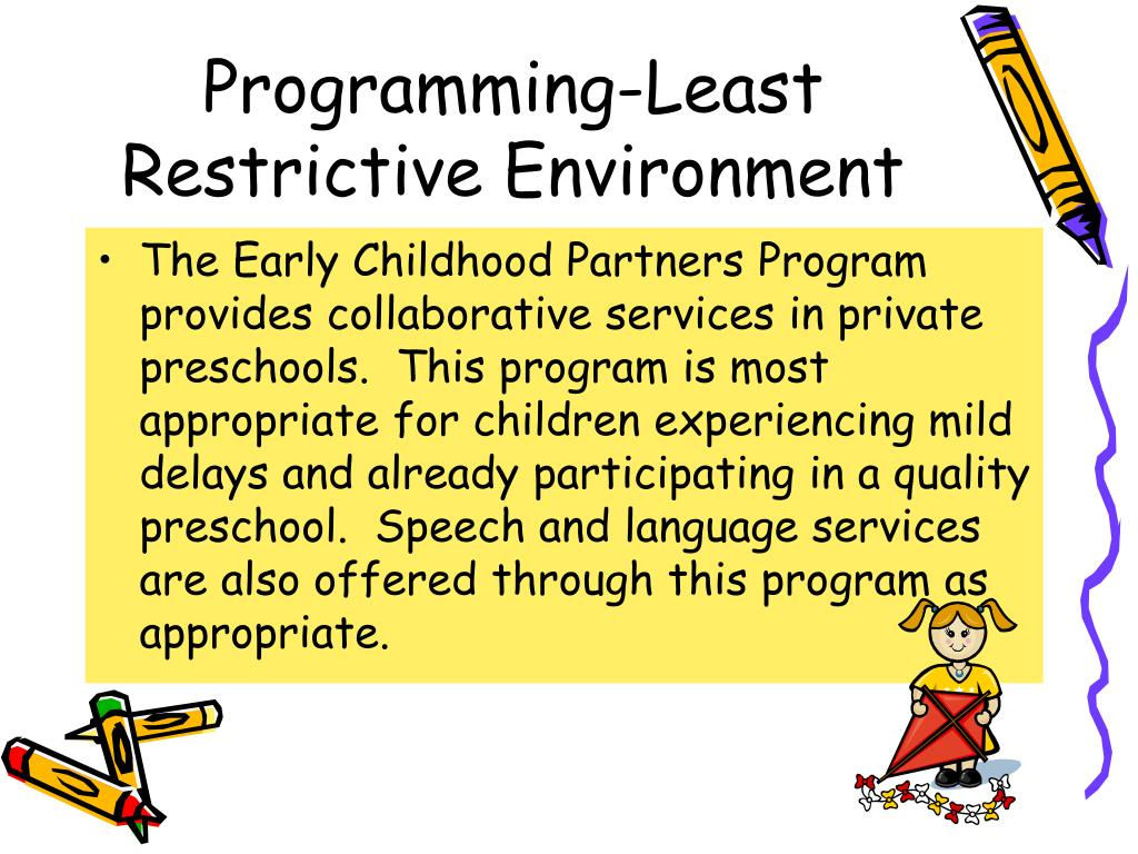 Programming-Least Restrictive Environment