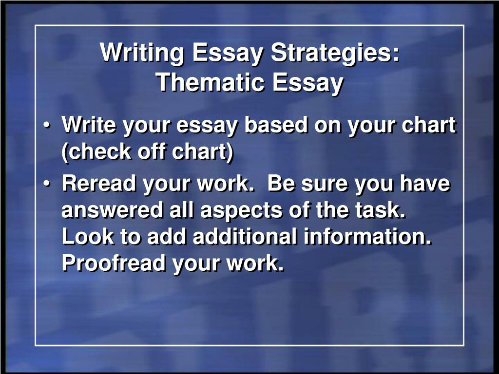 when you are writing a theme based essay