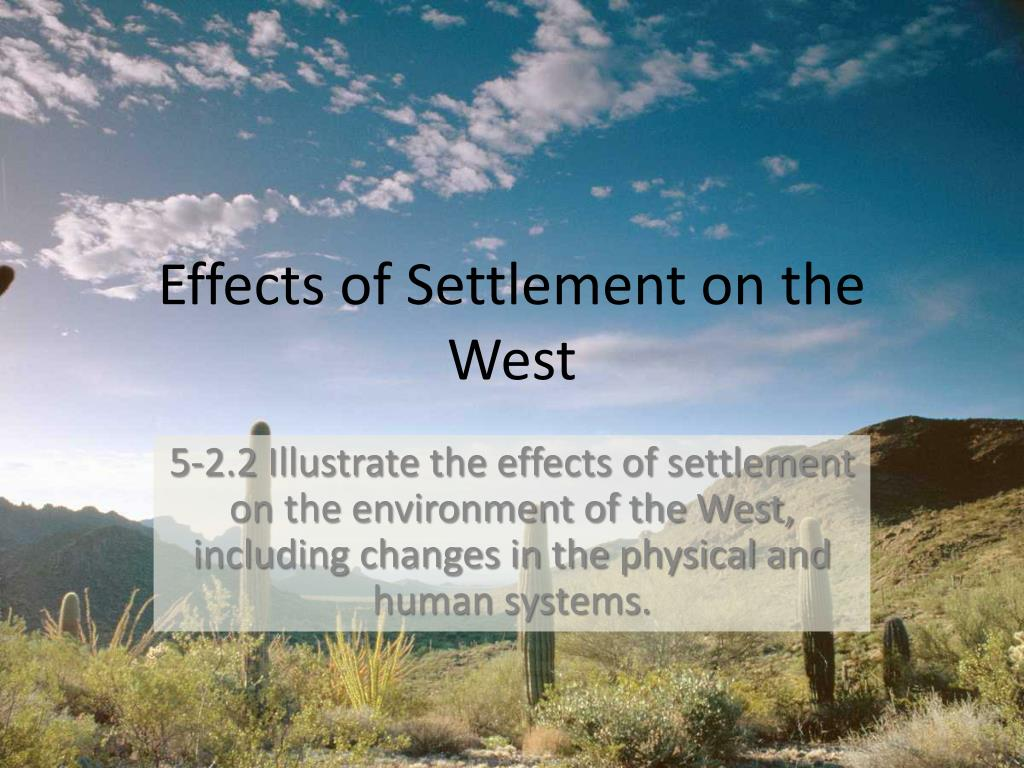 the effects of the environment on western settlers Unlike most editing & proofreading services, we edit for everything: grammar, spelling, punctuation, idea flow, sentence structure, & more get started now.
