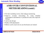 amr over conventional meter reading contd