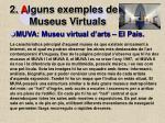 2 a lguns exemples de museus virtuals