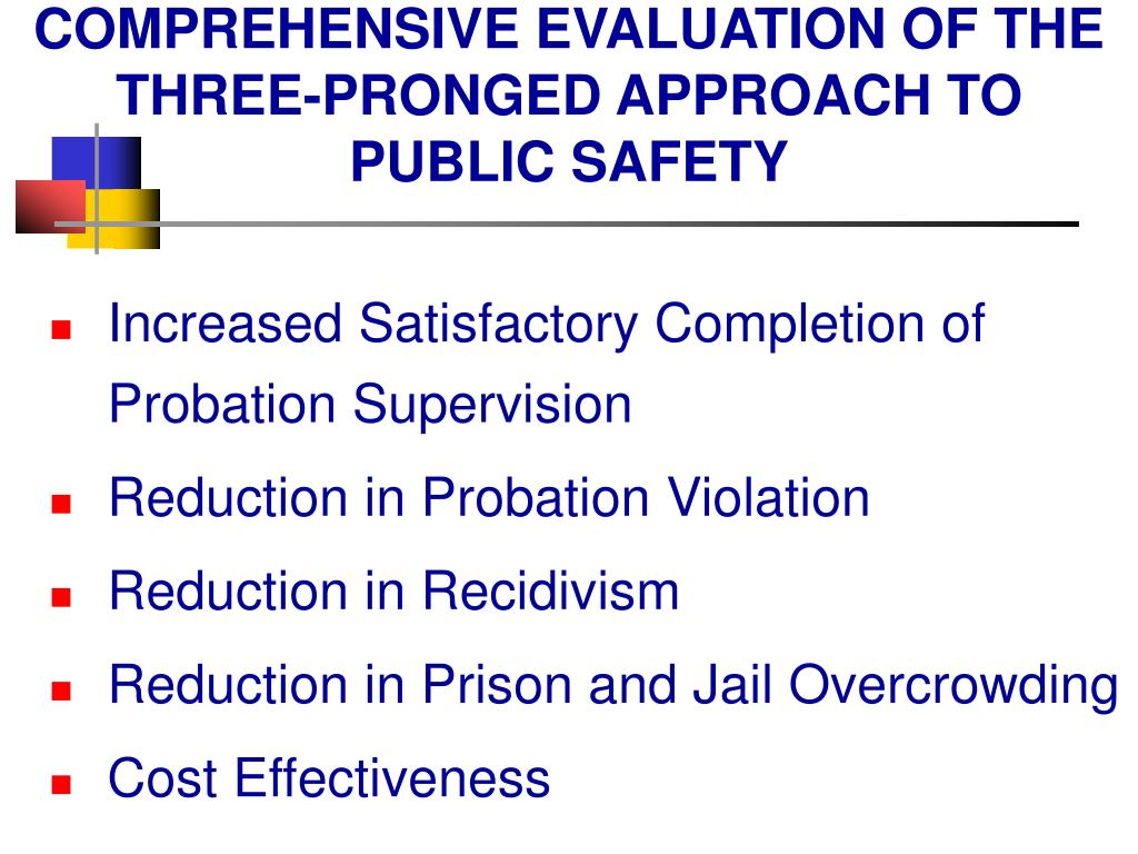 COMPREHENSIVE EVALUATION OF THE THREE-PRONGED APPROACH TO PUBLIC SAFETY