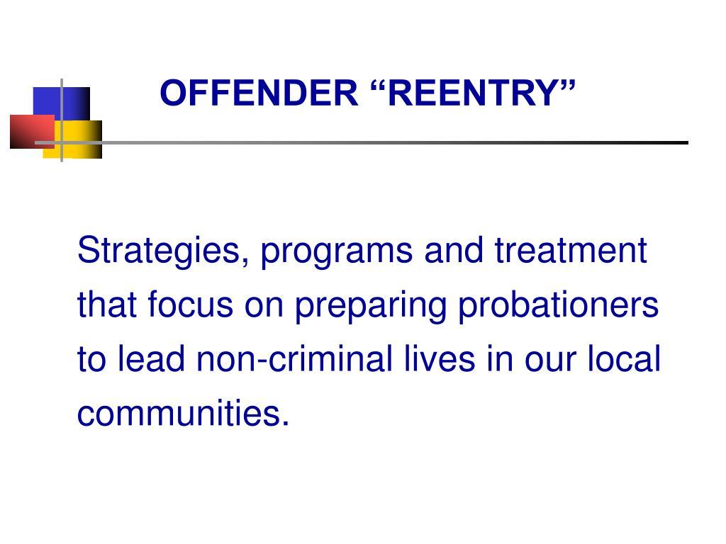 "OFFENDER ""REENTRY"""