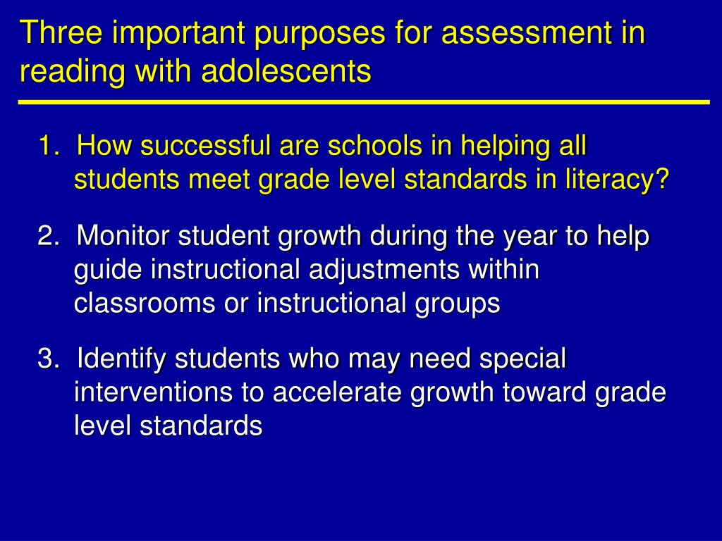 Three important purposes for assessment in reading with adolescents