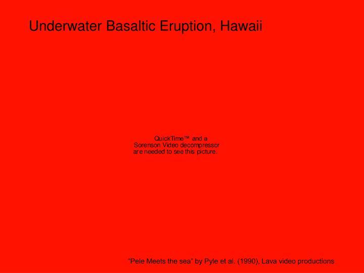 Underwater Basaltic Eruption, Hawaii