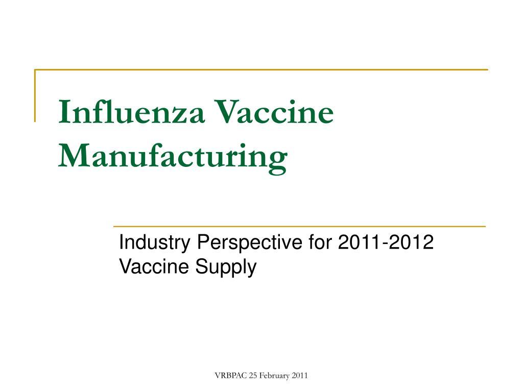 Influenza Vaccine Manufacturing