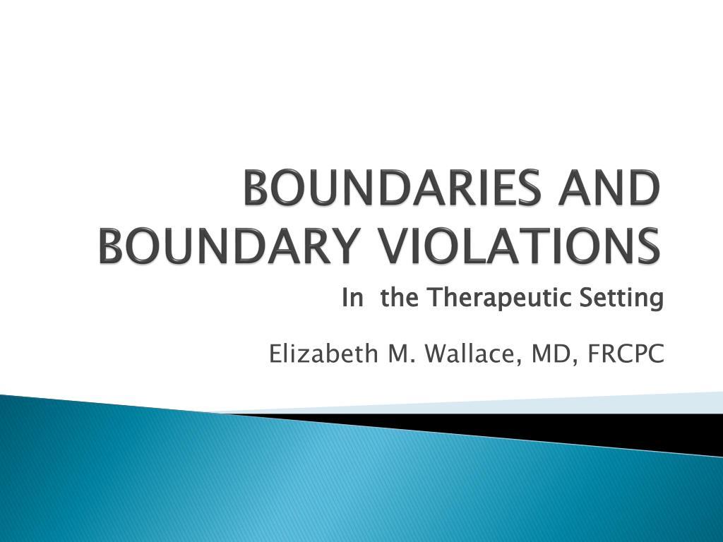 BOUNDARIES AND BOUNDARY VIOLATIONS