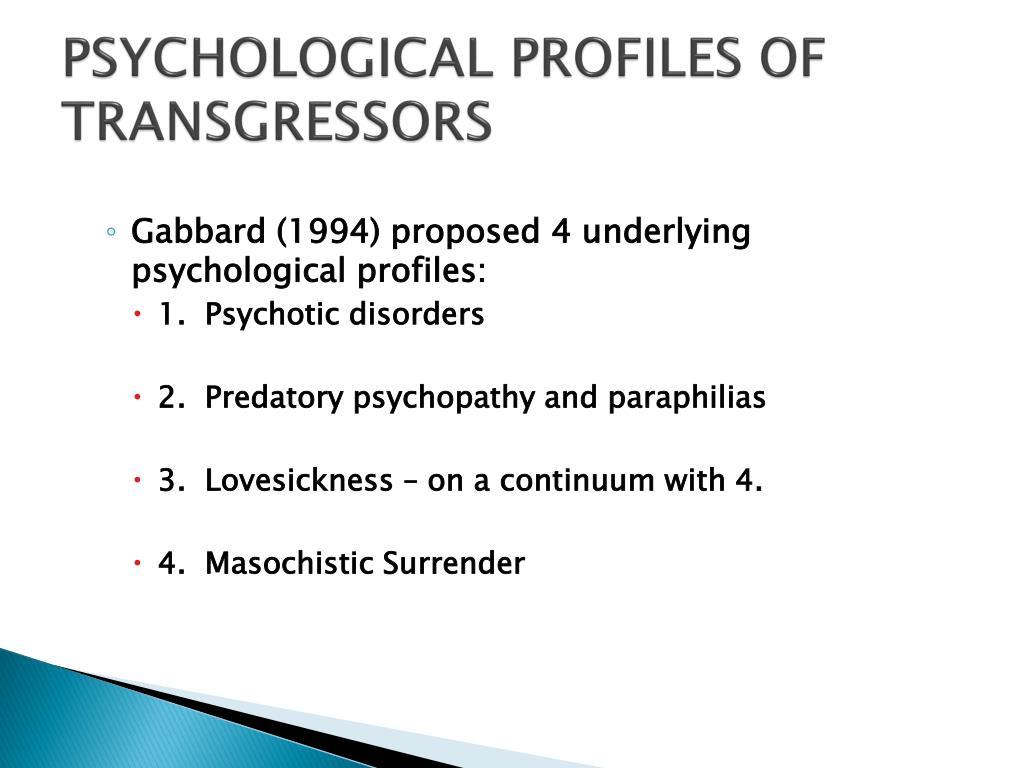 PSYCHOLOGICAL PROFILES OF TRANSGRESSORS