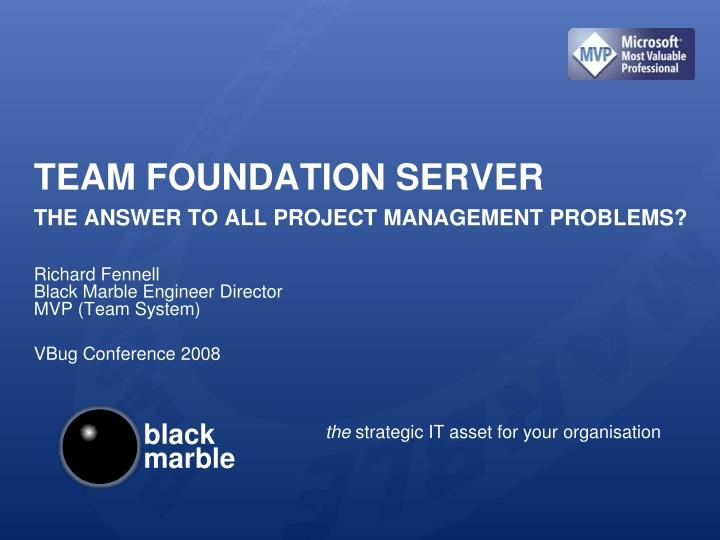 team foundation server the answer to all project management problems n.