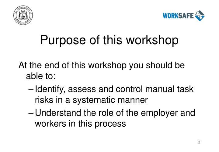 Purpose of this workshop