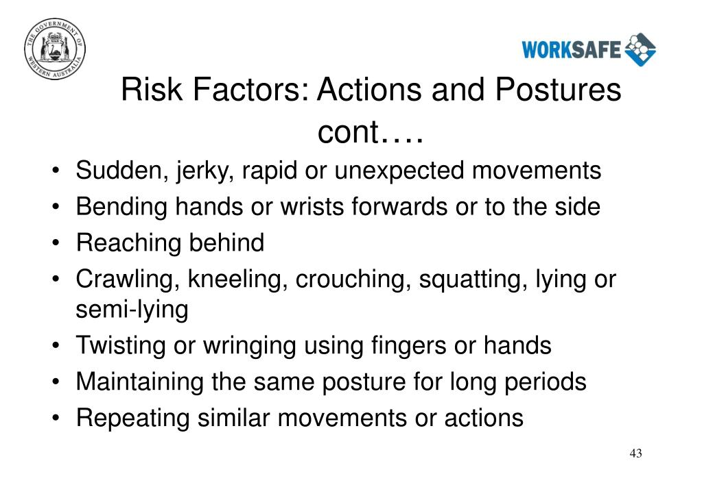 Risk Factors: Actions and Postures cont
