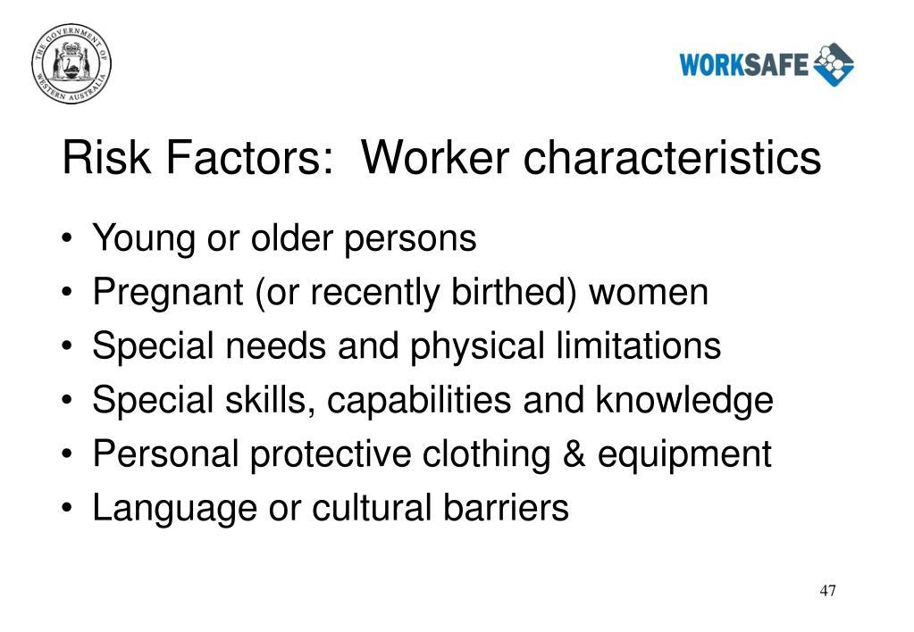 Risk Factors:  Worker characteristics