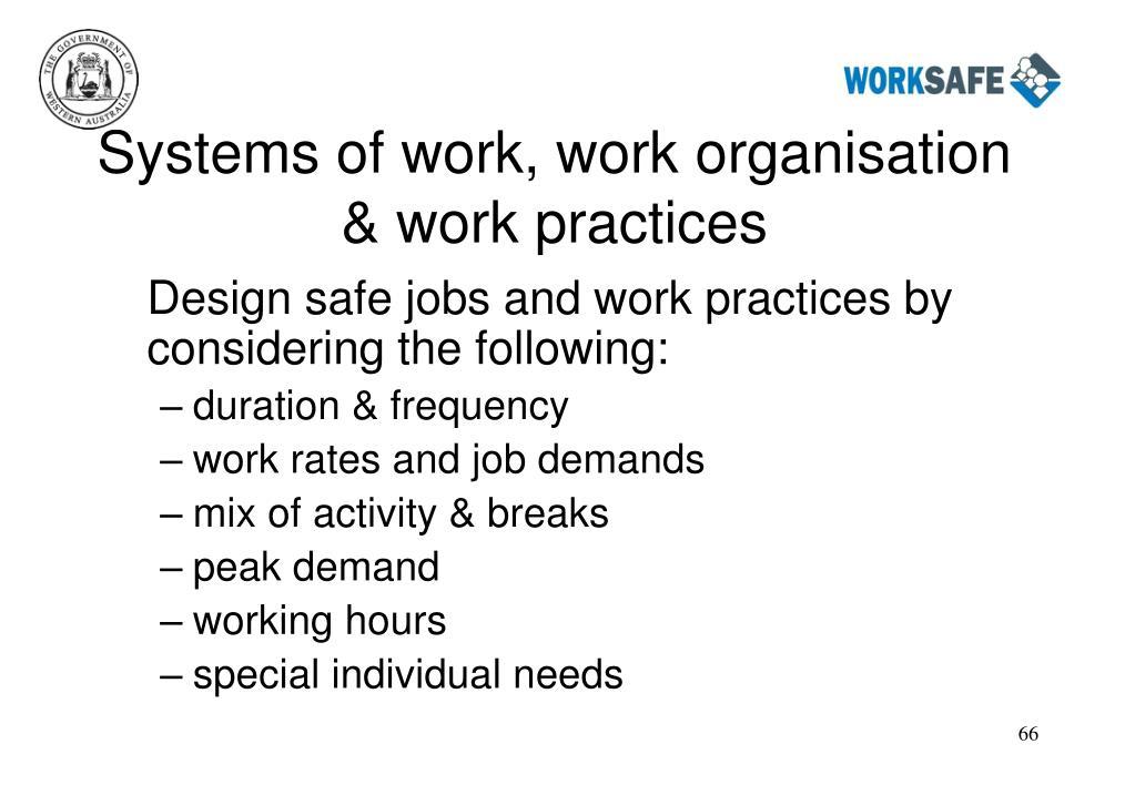 Systems of work, work organisation & work practices