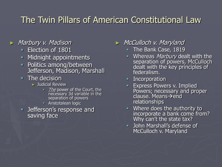 The twin pillars of american constitutional law