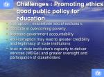 challenges promoting ethics good public policy for education