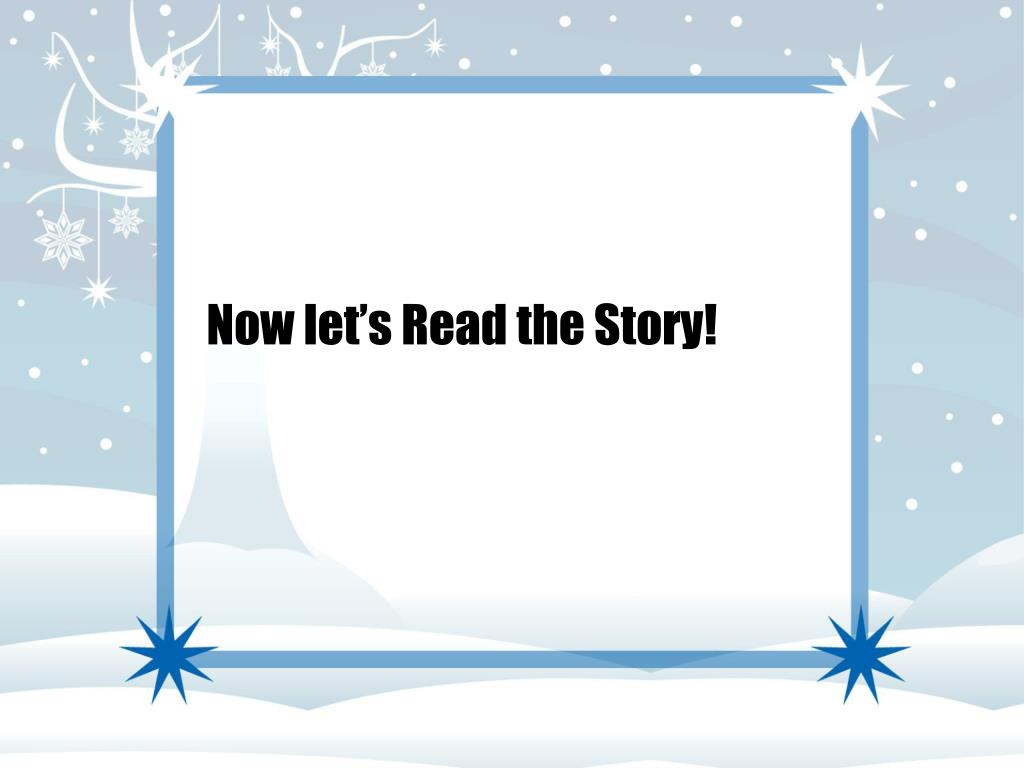 Now let's Read the Story!
