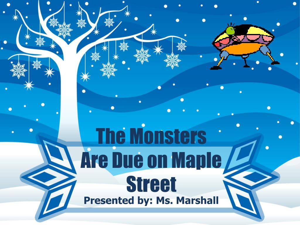 the monsters are due on maple street l.