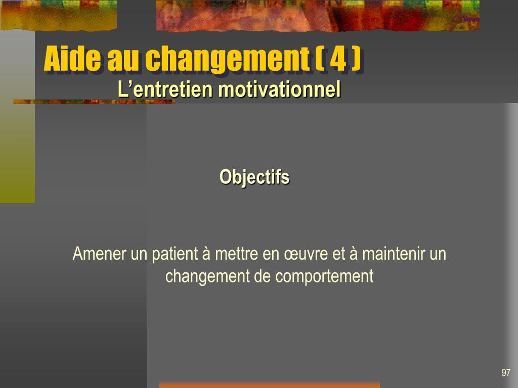 Aide au changement ( 4 )