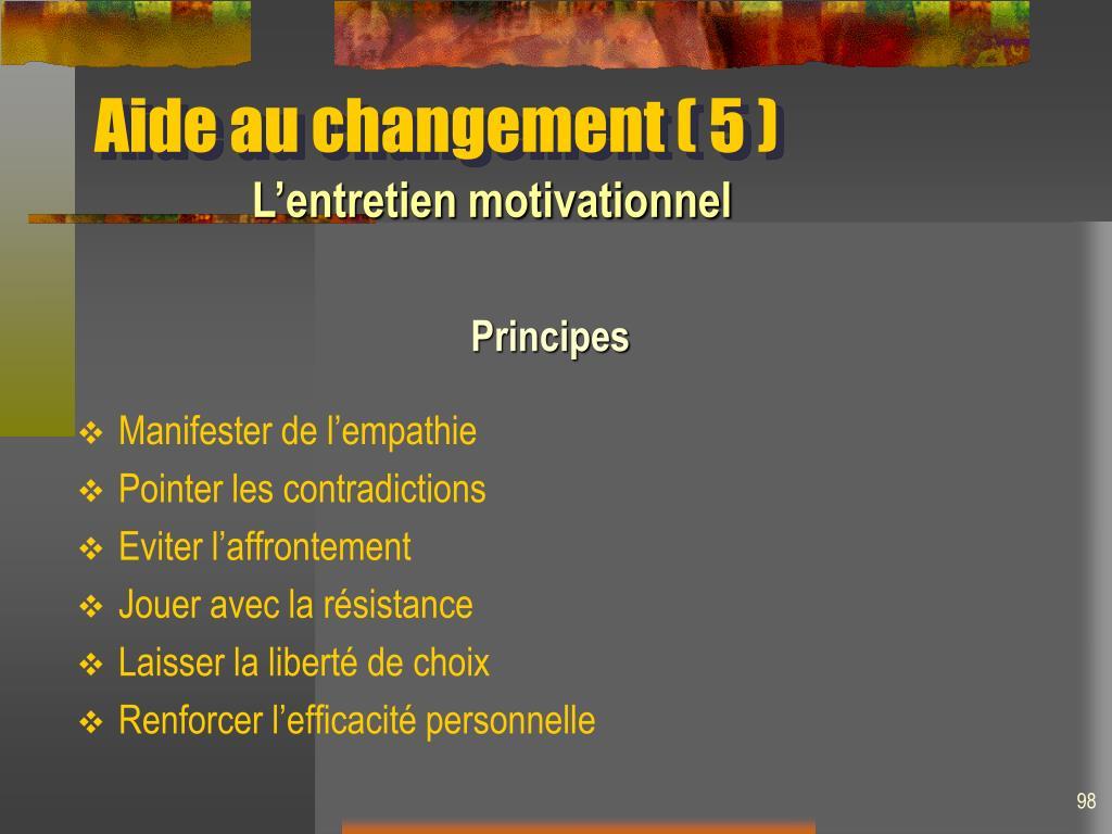 Aide au changement ( 5 )